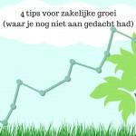 4 tips voor zakelijke groei (waar je nog niet aan gedacht had)